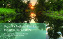 Regional Experts Recommend Ways to Protect the Texas Hill Country While Supporting State Growth