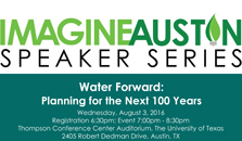 Water Forward: Planning for the Next 100 Years, August 3 in Austin