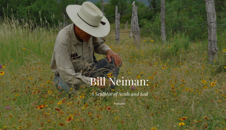 Bill Neiman: A sculptor of seeds and soil