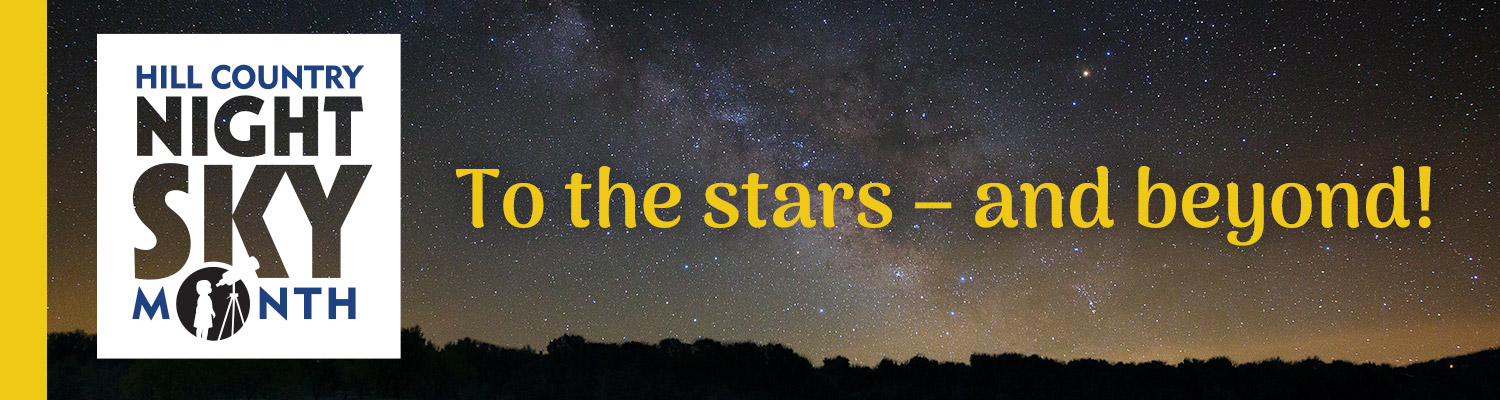 Hill Country Night Sky Month - Learn more
