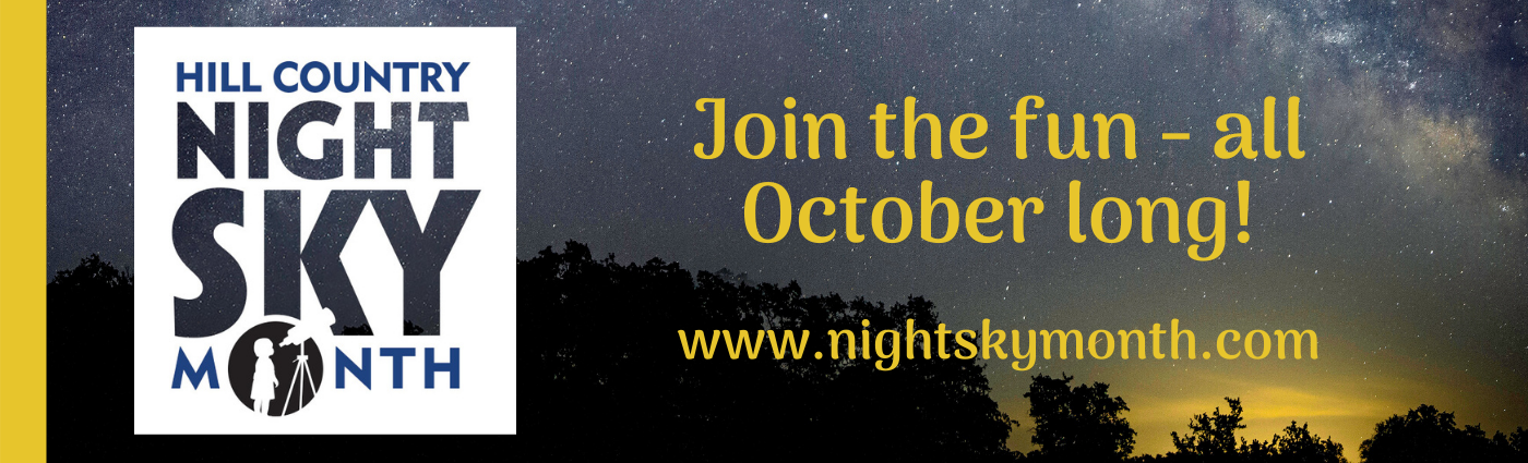 Hill Country Night Sky Month - Join the fun all October long