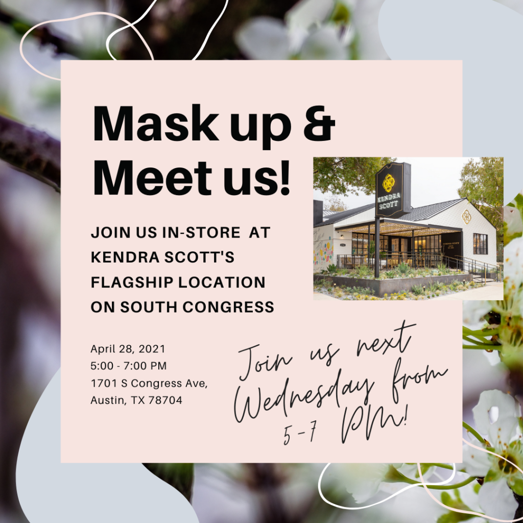 Mask up and Meet us at the Kendra Scott Flagship
