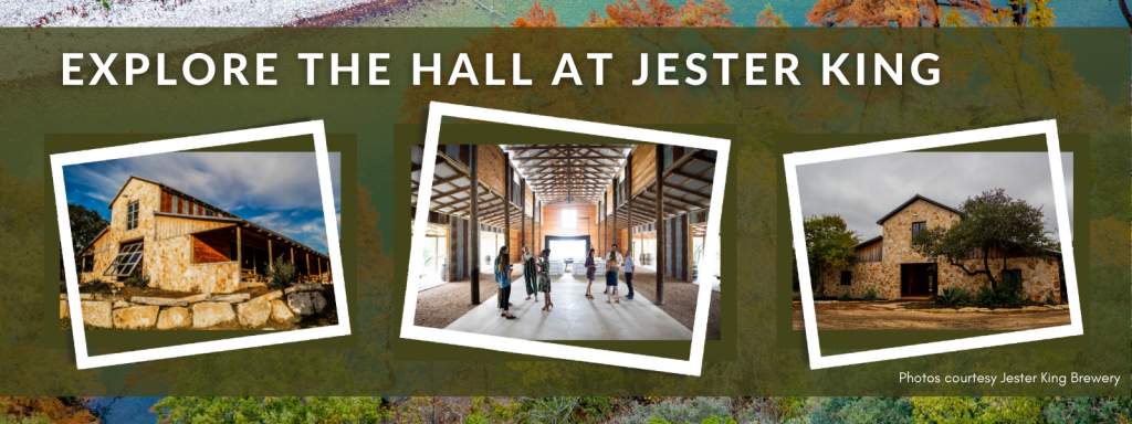 - Photo Description: Three images are displayed in decorative, green and white frames. The first image shows a large stone and metal barn standing in the sunlight with an open window. The second image shows eight people standing on a concrete floor in a large, bright open-air barn. The third image shows the wide entryway to a large stone and metal-roofed barn. Text overlay reads: Explore The Hall at Jester King. Photos courtesy of Jester King Brewery.