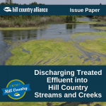 """Image showing an algae covered creek with vegetation growing in the distance. Text reads """"Hill Country Alliance Issue Paper: Discharging Treated Effluent into Hill Country Streams and Creeks"""""""